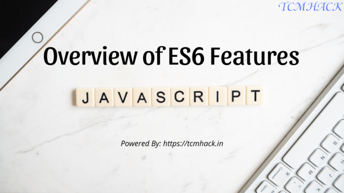 Overview of ES6 Features in JavaScript