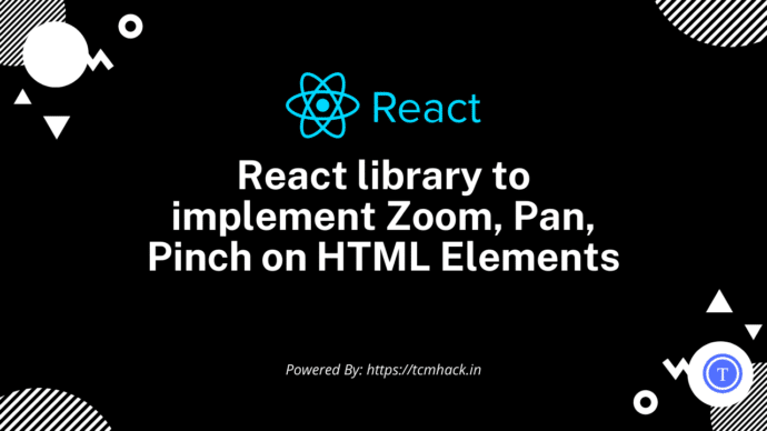 React library to implement Zoom, Pan, Pinch on HTML Elements
